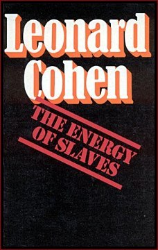 leonard cohen energy of slaves
